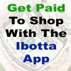Get Paid To Shop With The Ibotta App