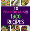 12 Beautiful And Tasty Taco Recipes