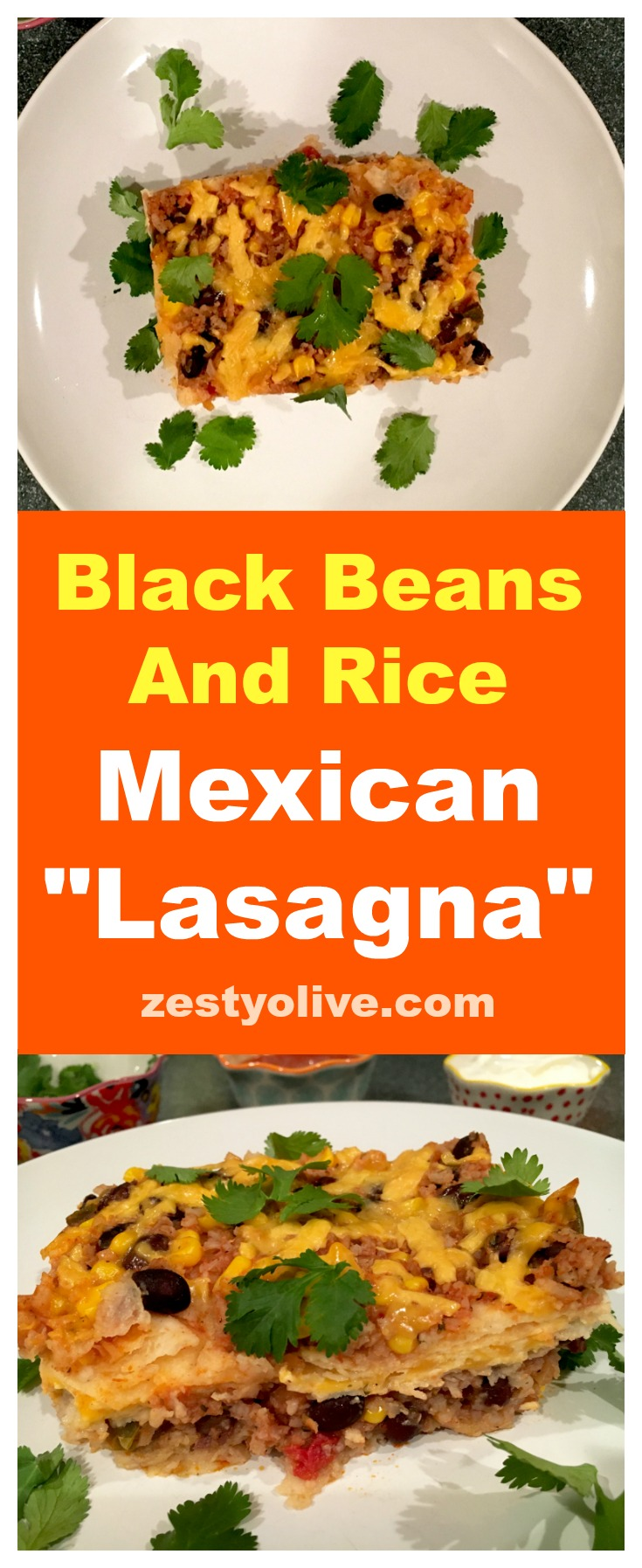 This Black Beans And Rice Mexican Lasagna is simple, healthy, yummy and family-approved!