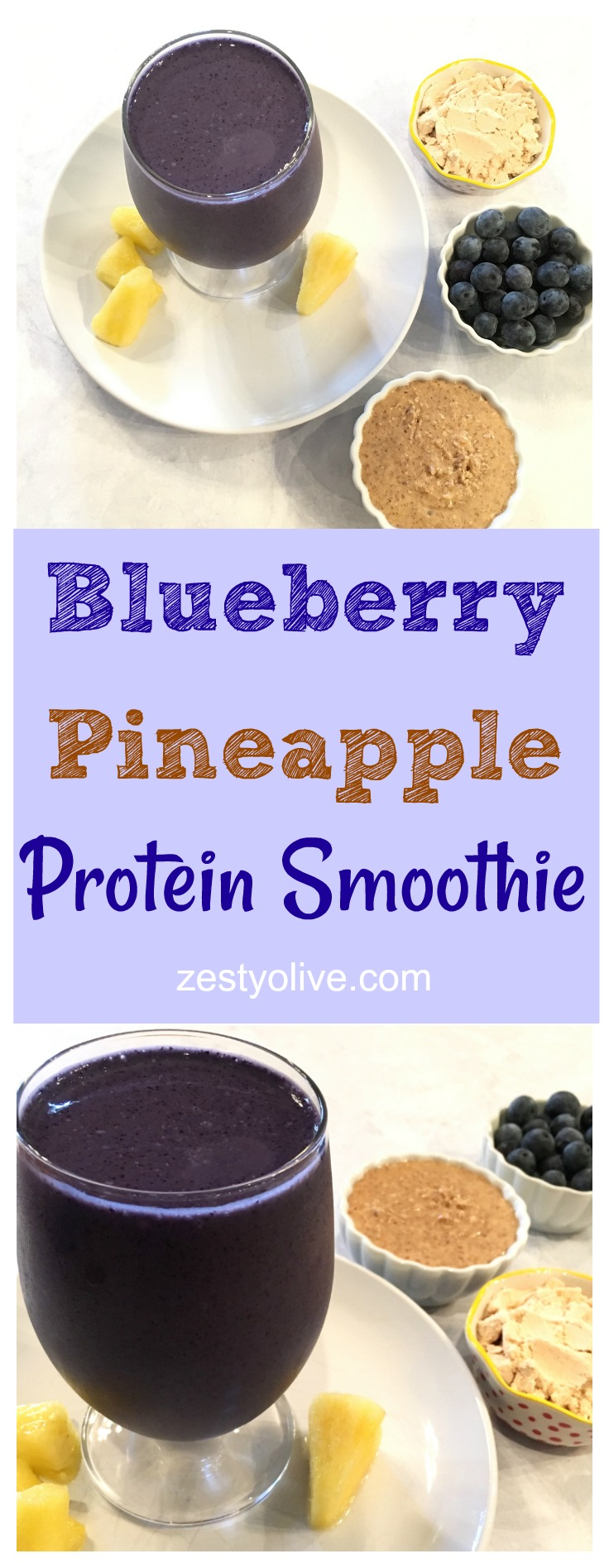 Blueberry Pineapple Protein Smoothie * Zesty Olive ...