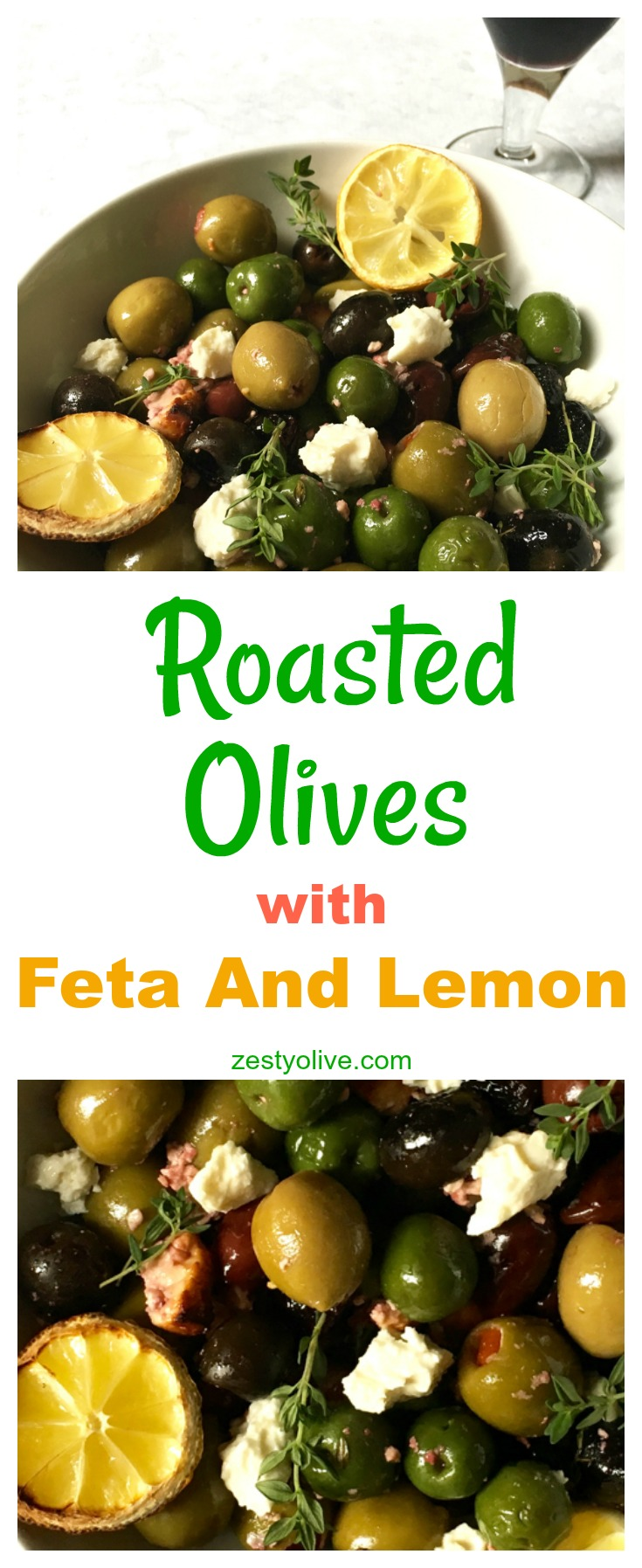 Roasted Olives With Feta And Lemon - the ultimate elegant and easy appetizer!