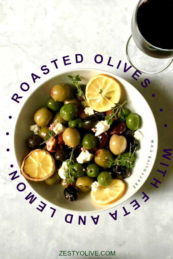 Roasted Olives With Feta And Lemon – the ultimate elegant and easy appetizer!