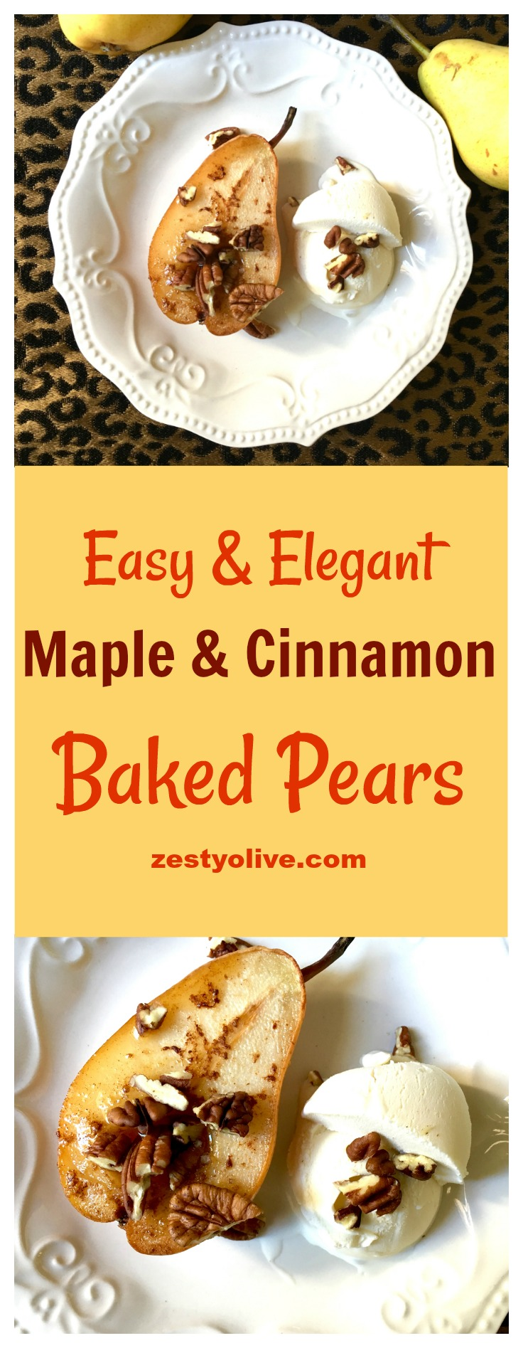 Maple and Cinnamon Baked Pears, an easy and elegant fruit dessert.