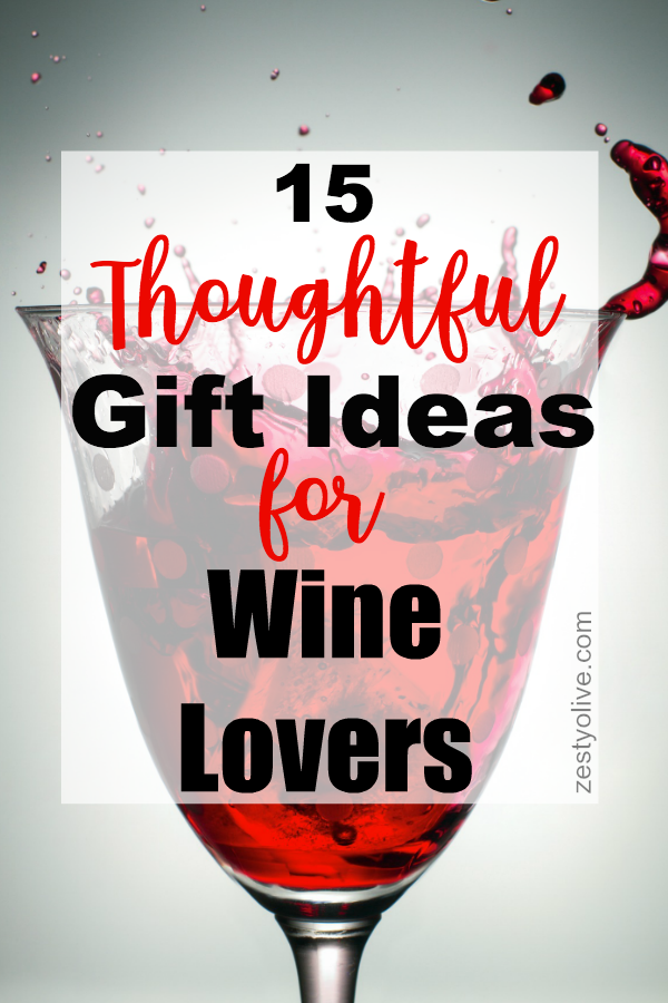 If there's a wine lover or connoisseur on your gift list, birthday list, holiday list, or just because, the following 15 thoughtful gift ideas for wine lovers will help you find a gift that they will appreciate and use.