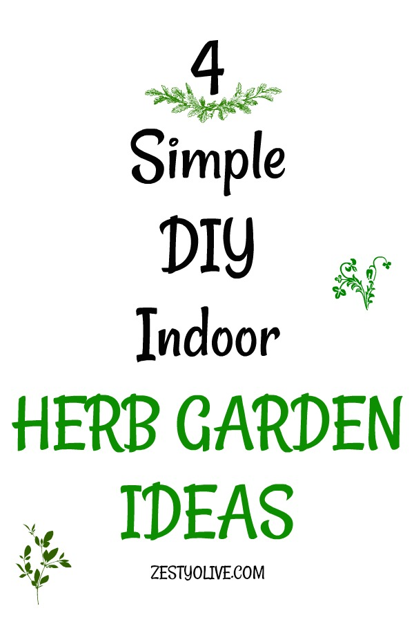Looking for a simple way to grow indoor herbs? Here are 4 DIY ideas to help you create a beautiful and functional indoor herb garden.